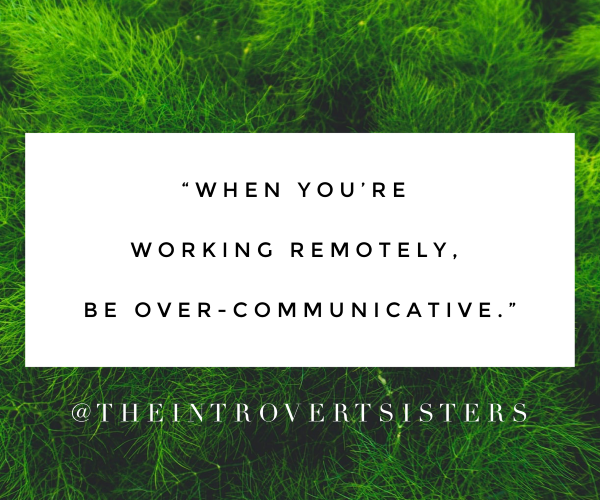 be over communicative