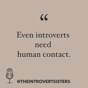 introverts need human contact