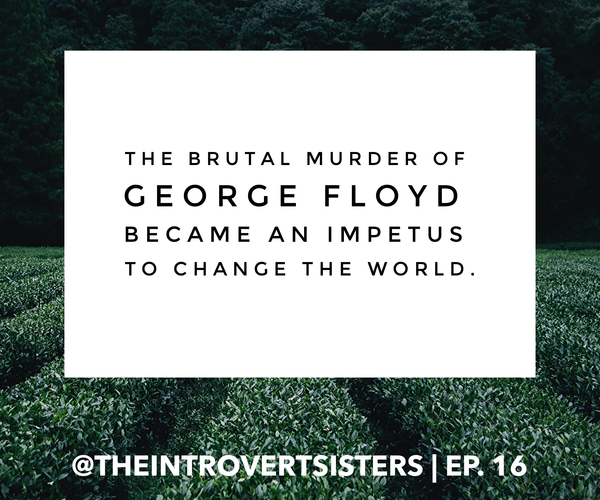 George Floyd quote - the Introvert Sisters